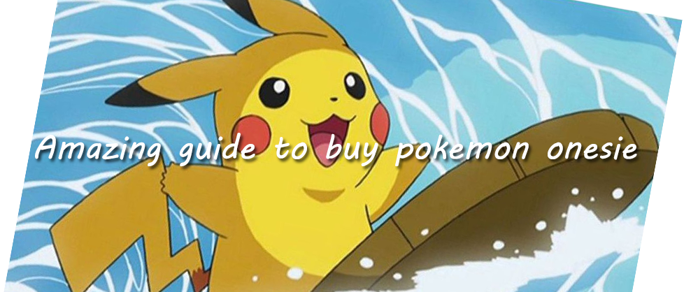 guide to buy pokemon onesie