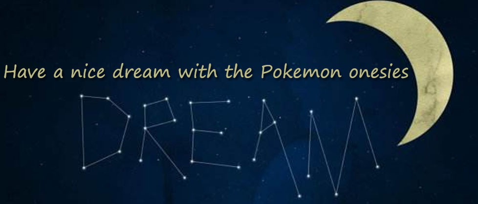 Have a nice dream with the Pokemon onesies