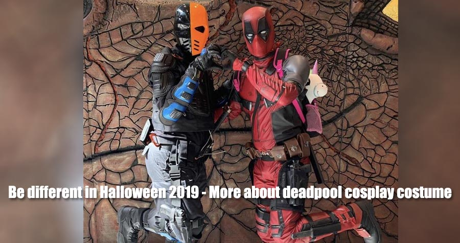 Be different in Halloween 2019 - More about deadpool cosplay costume