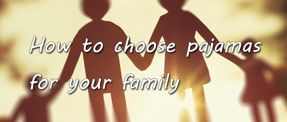 how to choose pajamas for your family