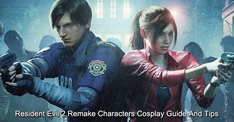 Resident Evil 2 Remake Characters Cosplay Guide And Tips